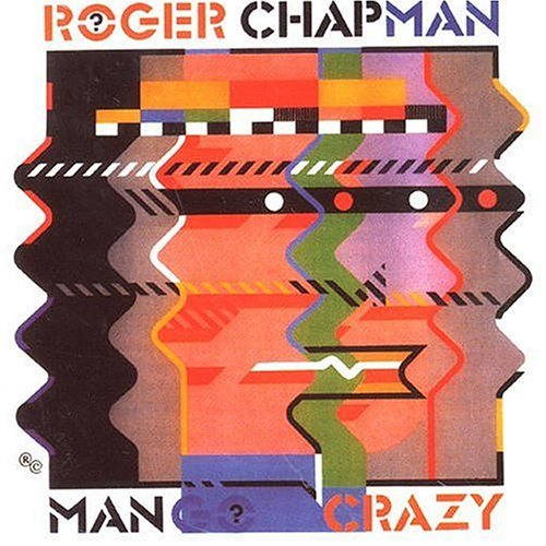Fron cover, ManGoCrazy, Roger Chapman 1983.