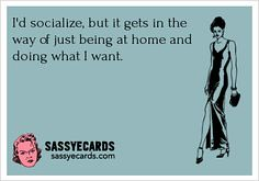 I'd socialize, but i (fannie.bowater) Tags: funny quotes message sayings signs