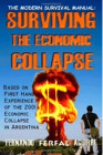 The Modern Survival Manual: Surviving the Economic Collapse. By Fernando Ferfal Aguirre