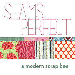 Seams Perfect - A Modern Scrap Bee