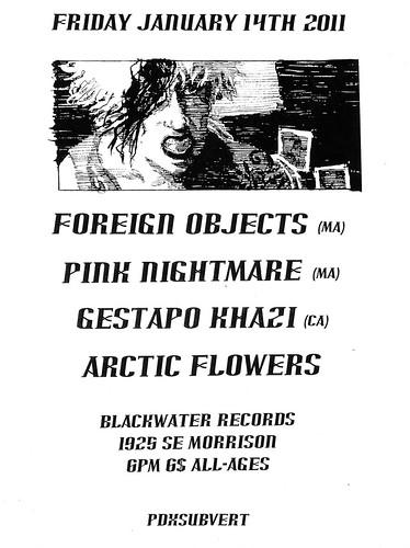 1/14/11 ForeignObjects/PinkNightmare/GestapoKhazi/ArcticFlowers