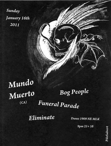 1/16/11 MundoMuerto/BogPeople/FuneralParade/Eliminate