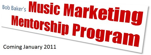 Bob Baker's Music Marketing Mentor program for musicians, managers, promoters