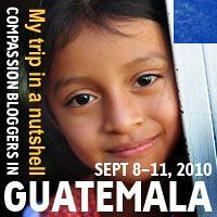Compassion Bloggers: Guatemala 2010