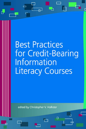 Best Practices for Credit-Bearing Information Literacy Courses by Association of College amp Research Libraries