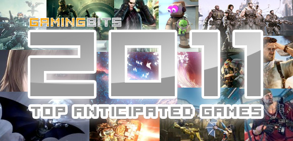 GamingBits.com Top Anticipated Games of 2011