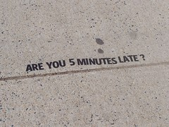 Are you 5 minutes late? -- vinyl letter installation, St. Paul Street, near Penn Station, Baltimore