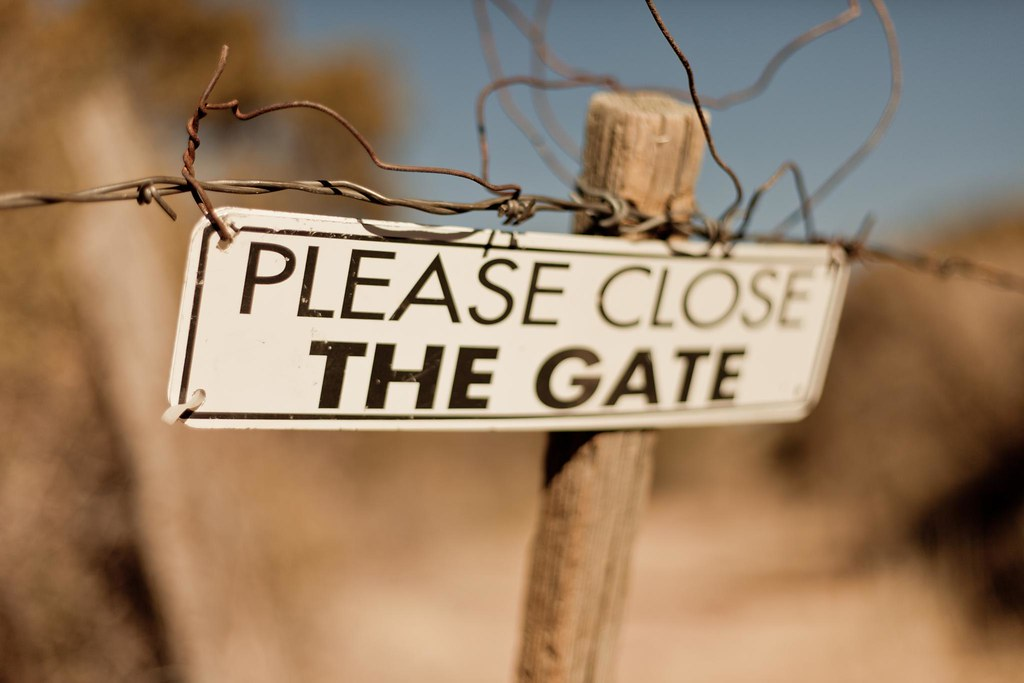 Please Close the Gate so the mad cows don't escape!