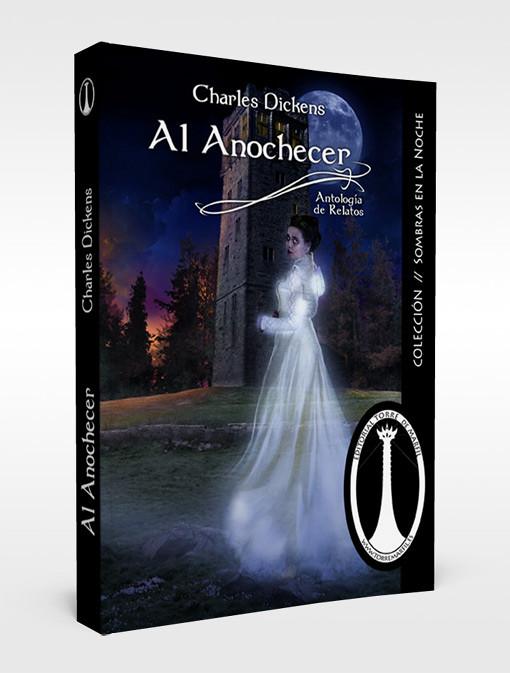 Al Anochecer (Antología), Charles Dickens por Torre de Marfil Ediciones - pablouria.com