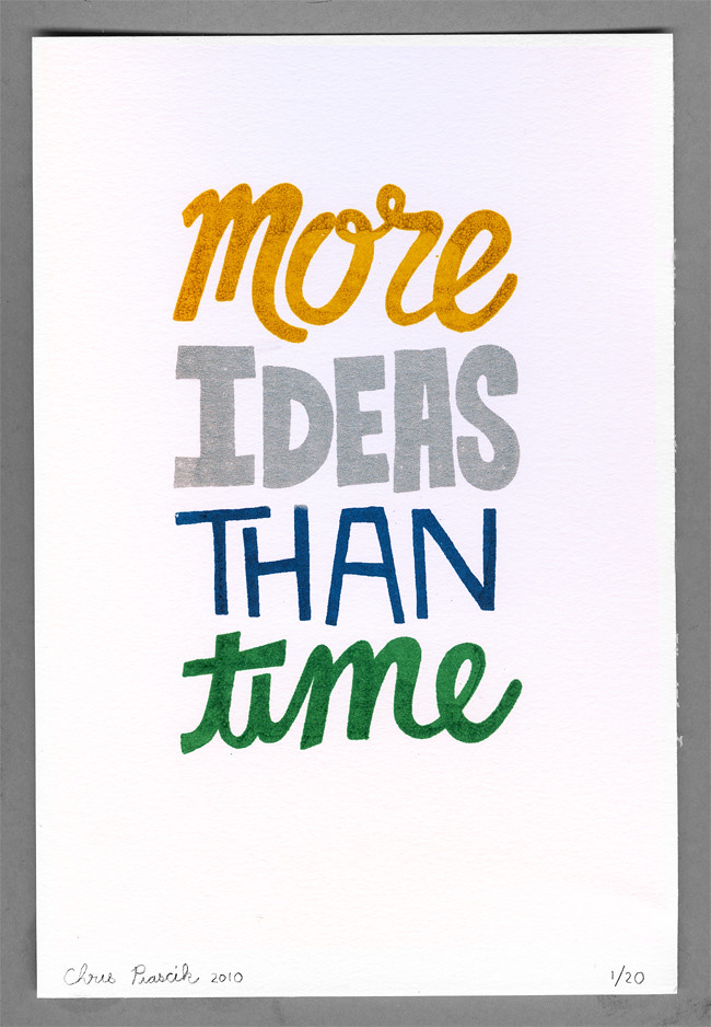 More Ideas Than Time art print