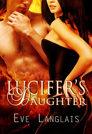 August 9th 2010 by Liquid Silver Books      Lucifer's Daughter (Princess of Hell, #1) by Eve Langlais