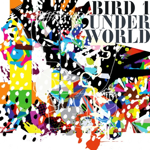 UNDERWORLD | BIRD1