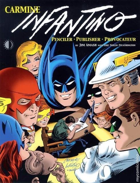 Carmine Infantino Penciller Publisher Provocateur 2010 book