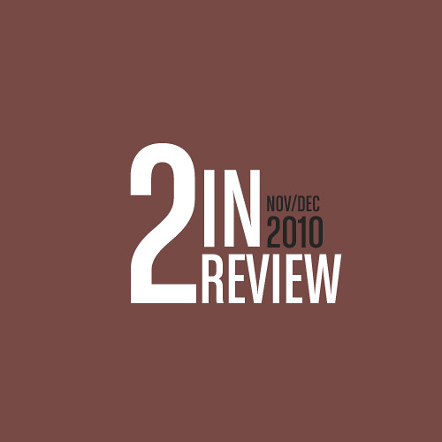 two in review: november/december 2010