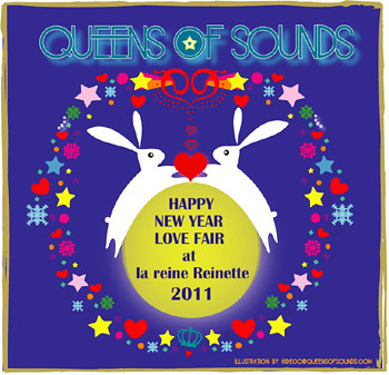 "QUEENS OF SOUNDS ""HAPPY NEW YEAR ☆ LOVE FAIR"" at la reine Reinette"