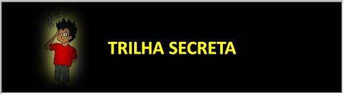 TRILHA SECRETA