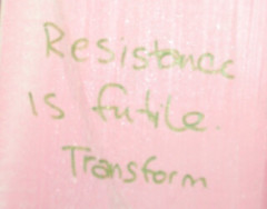 Resistance is futile.  Transform.