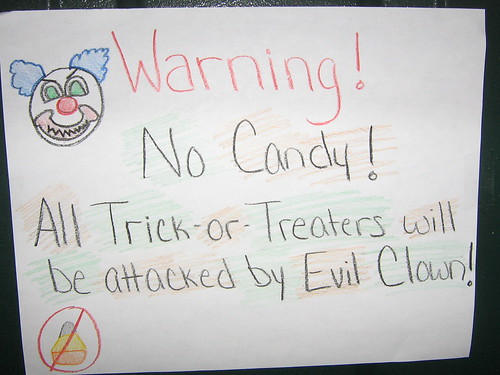 Warning! No candy! All Trick-or-Treaters will be attacked by Evil Clown!