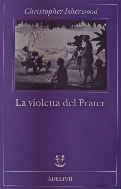 """Christopher Isherwood, La violetta del Prater, Adelphi 2011; [responsabilità grafica non indicata], alla cop.:""""Fotografia di scena dal film """"The Barker"""" (1928), cop. (part.), 1"""