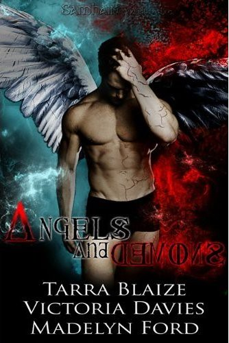 April 5th 2011 by Samhain Publishing      Angels & Demons by Tarra Blaize, Victoria Davies, Madelyn Ford