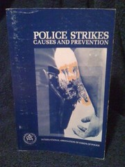Police Strikes: Causes and Prevention by Gentel, William D., And Handman, Martha, And Menaker, Marita, And International Association Of Chiefs Of Police, Gentel, William D., And Handman, Martha, And Menaker, Marita, And International Association Of Chiefs Of Police