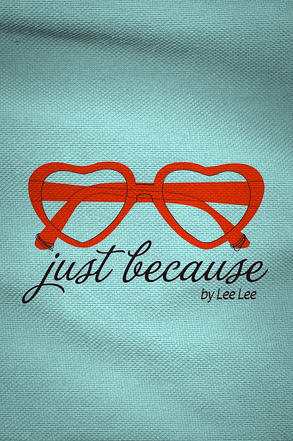 Just Because by Lee lee