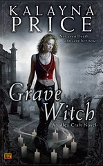 October 5th 2010 by Roc      Grave Witch (Alex Craft, #1) by Kalayna Price