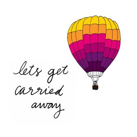 lets get carried away
