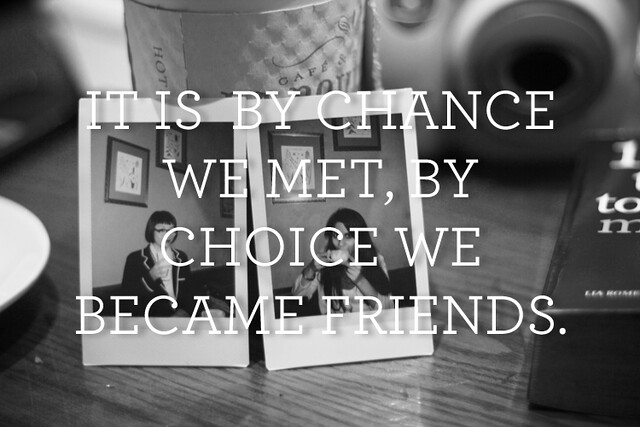 by choice we became friends