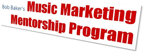 Bob Baker's Music Marketing Mentorship program for musicians, managers, promoters