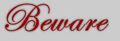 beware 3
