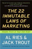 The 22 Immutable Laws of Marketing:  Violate Them at Your Own Risk! - by Al Ries, Jack Trout