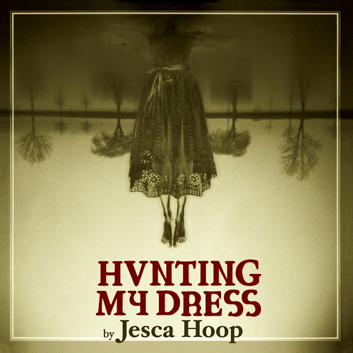 Jesca Hoop - Hunting my dress