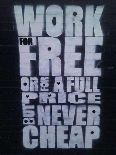 Work for free or a full price but never cheap