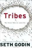 Tribes: We Need You to Lead Us - by Seth Godin, Seth Godin