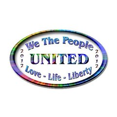 United 2012 ~ Sticker (Oval) (MindSpirit333) Tags: love freedom truth peace humanity spirit earth president nwo unite antiwar vote gmo 2012 wethepeople ronpaul gogreen mosanto gmofreeworld