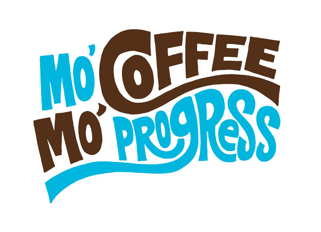 Mo' Coffee Mo' Progress