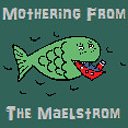 Mothering From The Maelstrom