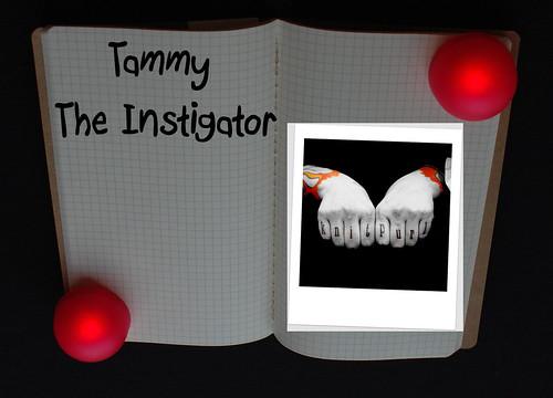 Tammy the Instigator