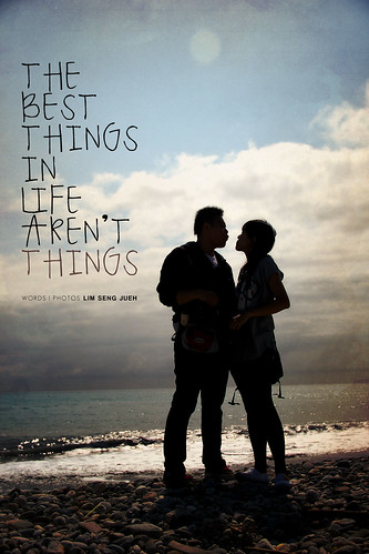 The best things in life.