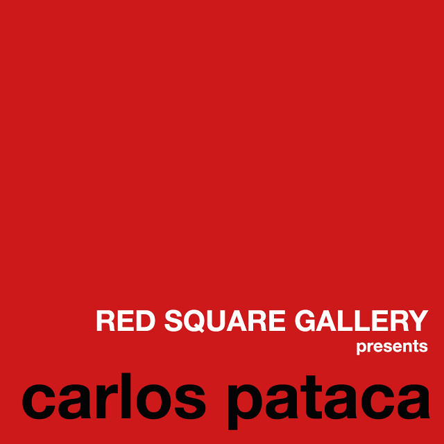 RED SQUARE GALLERY presents Carlos Pataca