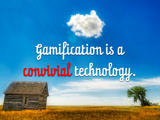 #Gamification is a convivial technology (slide...