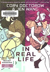 In Real Life (Vernon Barford School Library) Tags: 9781596436589 corydoctorow cory doctorow jenwang jen wang irl real life reallife multiplayer rpg roleplayinggame gaming gamer gamers girls females adolescence computers technology poverty fantasygames fantasyroleplayinggames roleplay roleplaying internet womengamers girlgamers femalegamers yrca youngreaderschoiceawards yrcanominee yrcanominees award awards senior seniordivision vernon barford library libraries new recent book books read reading reads junior high middle vernonbarford fiction fictional novel novels paperback paperbacks softcover softcovers covers cover bookcover bookcovers graphic graphicnovel graphicnovels