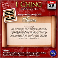 Daily Taurus I Ching Horoscope! for Tuesday April 29th (iFate.com) Tags: tarot zodiac taurus horoscope astrology ifate