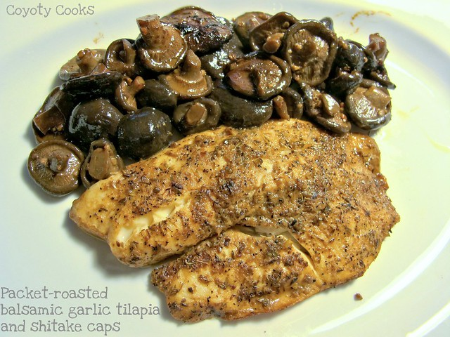 Packet roasted balsamic garlic tilapia and shitake mushroom caps