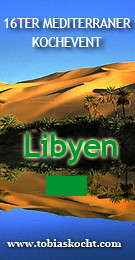 16ter mediterraner Kochevent - Libyen - tobias kocht! - 10.01.2011-10.02.2011