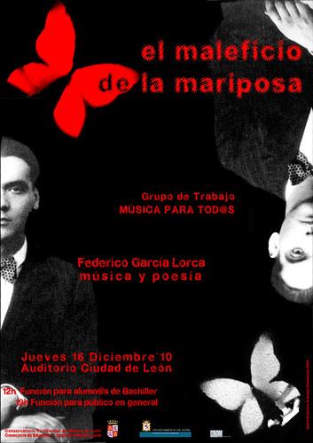 EL MALEFICIO DE LA MARIPOSA - FEDERICO GARCÍA LORCA, MÚSICA Y POESÍA - JUEVES 16.12.10