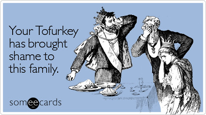 someecards - tofurkey