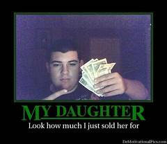 lmfao (d h-j) Tags: money girl sold daughter kook slime sell demotivator demotivate creep pedo