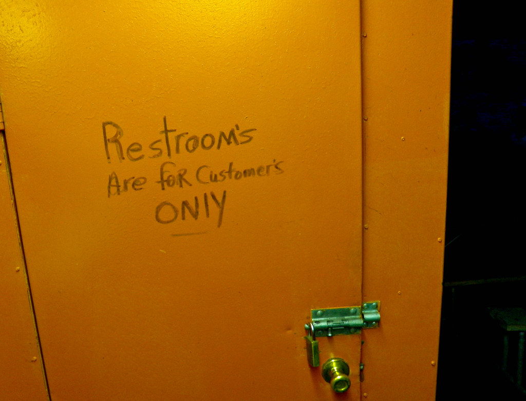 Restroom's Are for Customer's ONlY